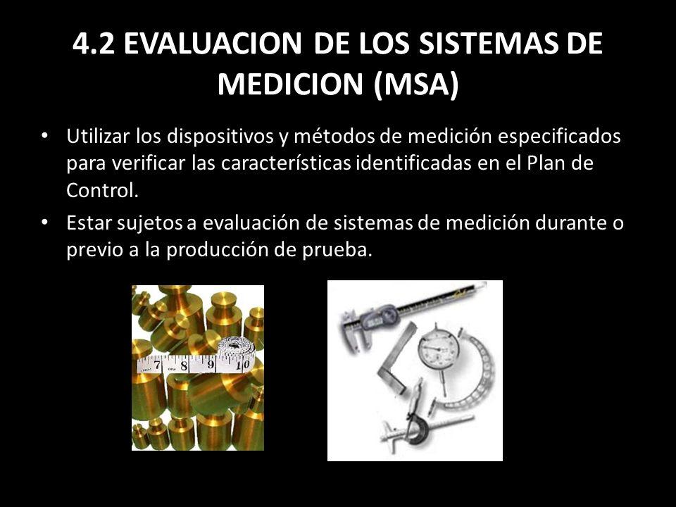 4.2 EVALUACION DE LOS SISTEMAS DE MEDICION (MSA)