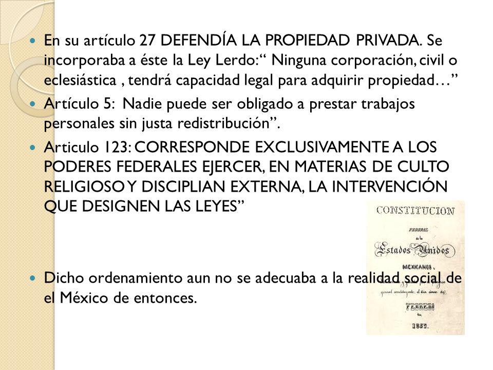 En su artículo 27 DEFENDÍA LA PROPIEDAD PRIVADA
