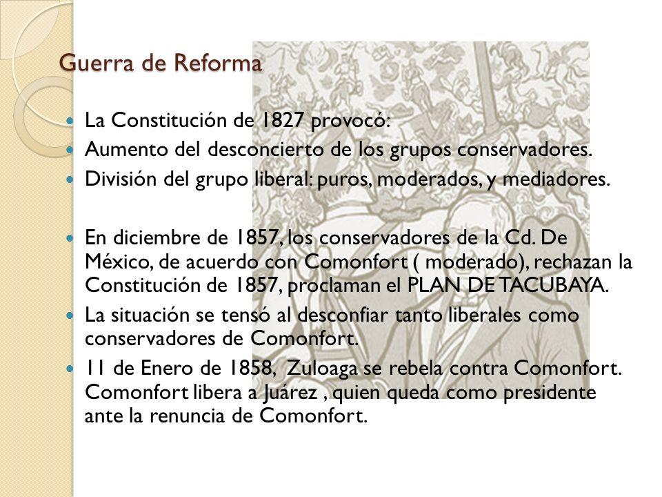 Guerra de Reforma La Constitución de 1827 provocó: