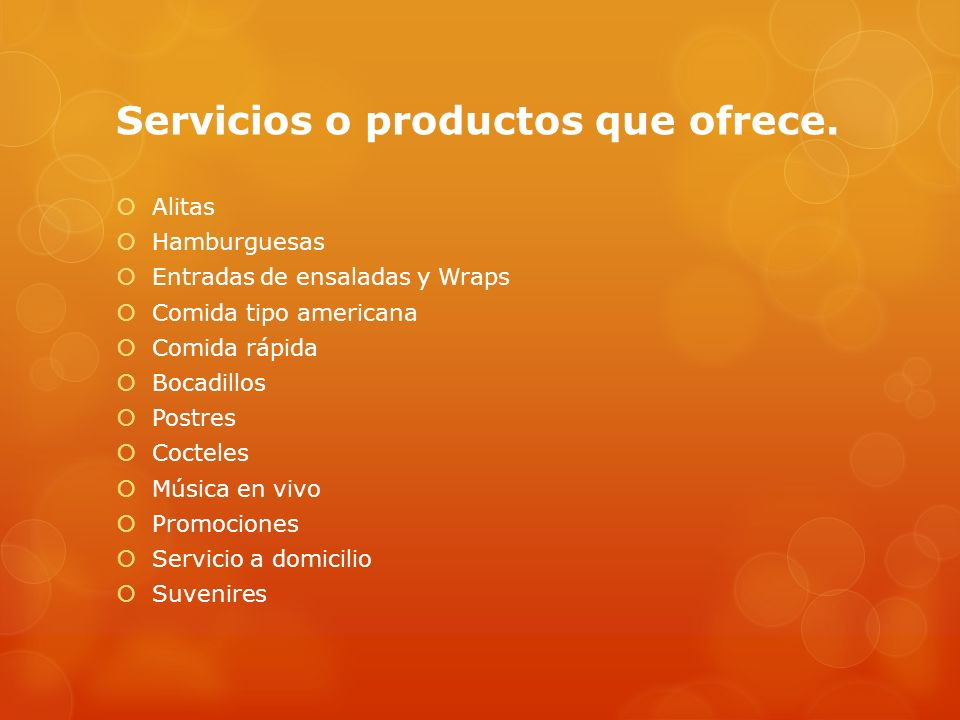 Servicios o productos que ofrece.