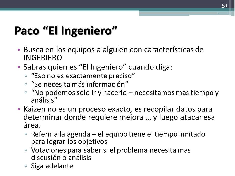 Paco El Ingeniero Busca en los equipos a alguien con características de INGERIERO. Sabrás quien es El Ingeniero cuando diga: