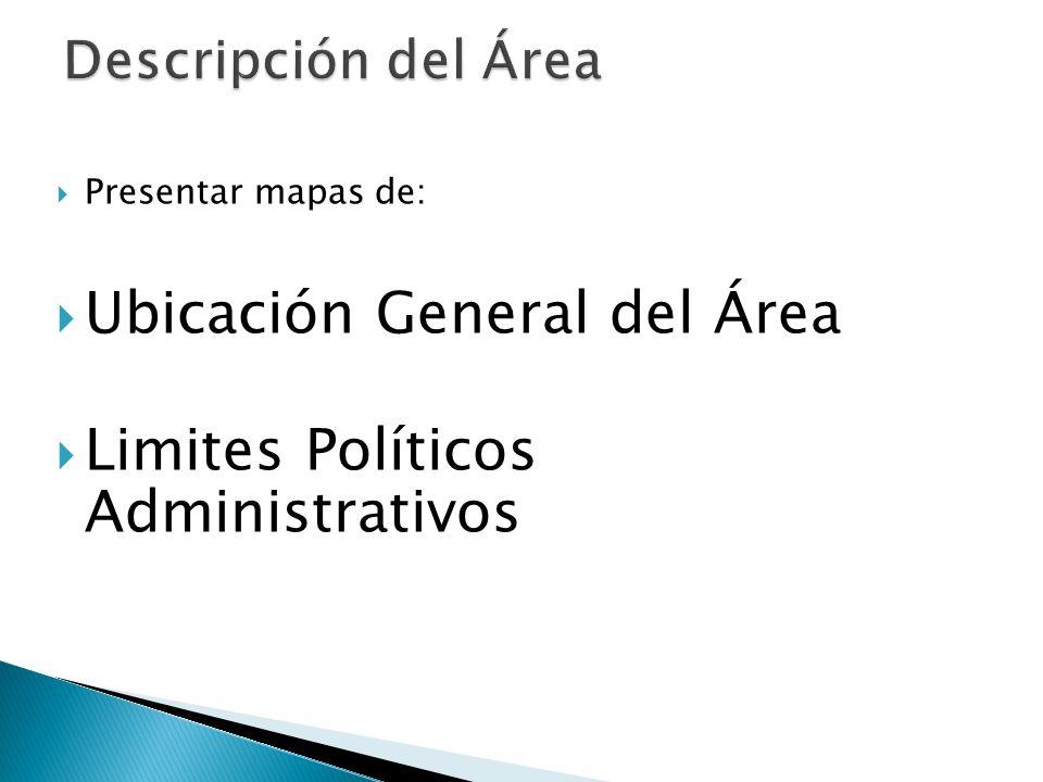 Ubicación General del Área Limites Políticos Administrativos