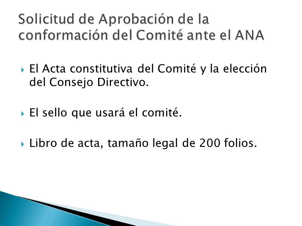Solicitud de Aprobación de la conformación del Comité ante el ANA