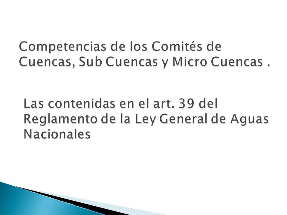 Competencias de los Comités de Cuencas, Sub Cuencas y Micro Cuencas .