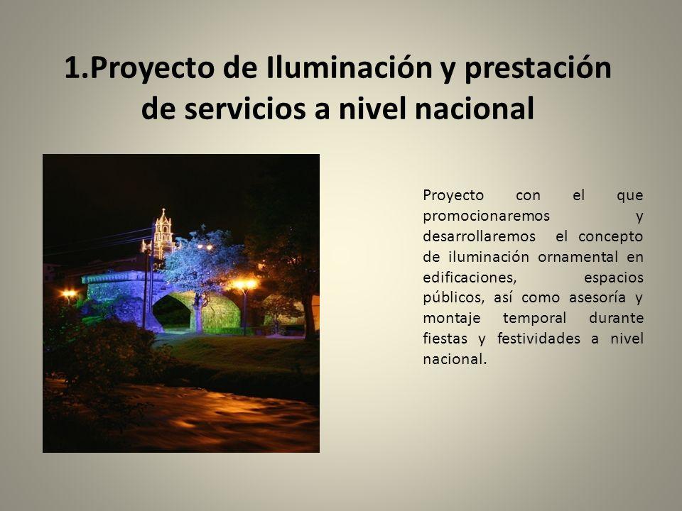 1.Proyecto de Iluminación y prestación de servicios a nivel nacional