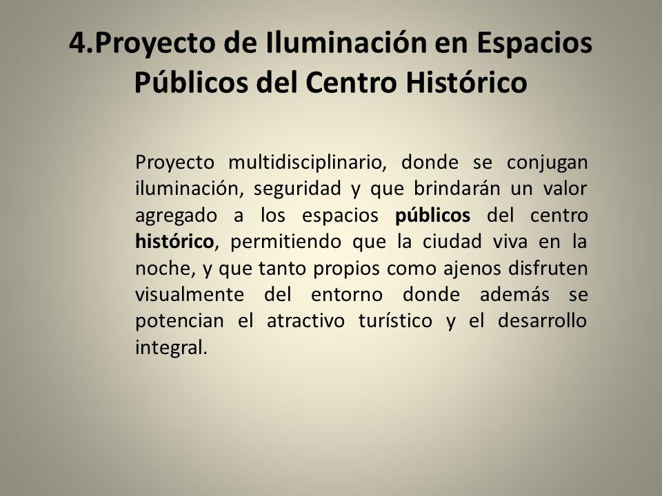 4.Proyecto de Iluminación en Espacios Públicos del Centro Histórico