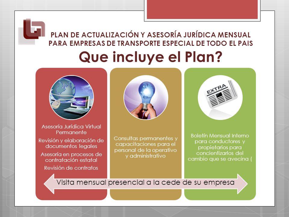 PLAN DE ACTUALIZACIÓN Y ASESORÍA JURÍDICA MENSUAL PARA EMPRESAS DE TRANSPORTE ESPECIAL DE TODO EL PAIS Que incluye el Plan