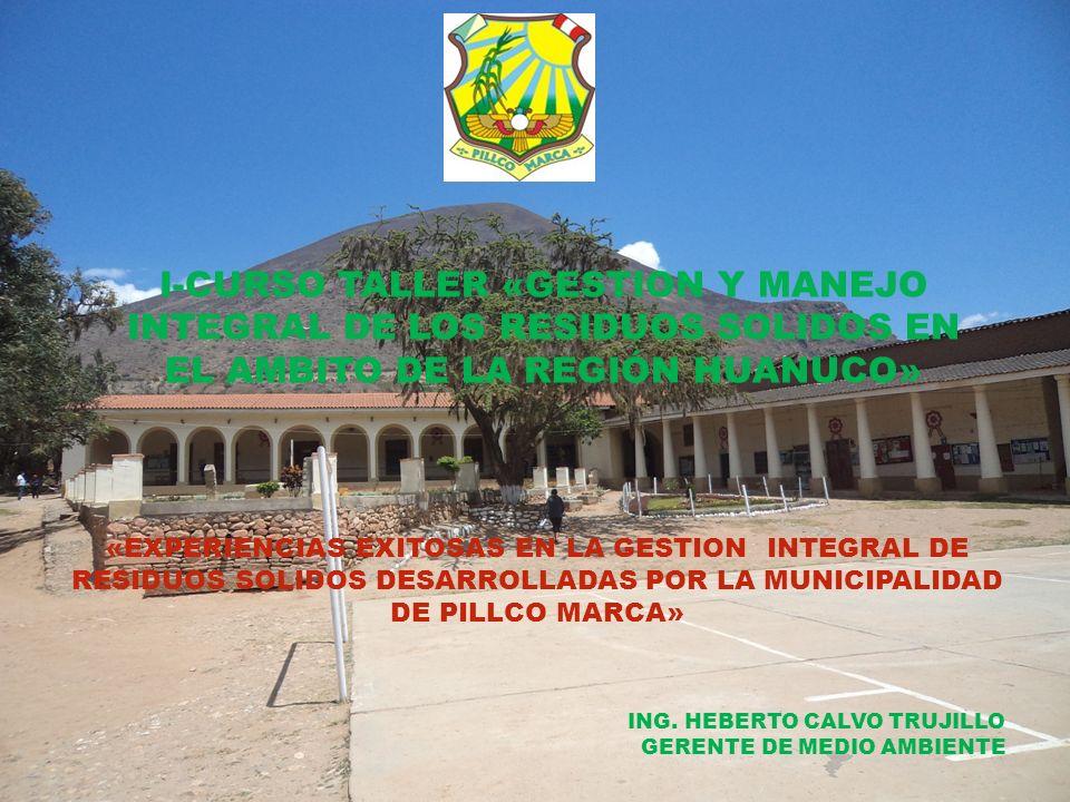 I-CURSO TALLER «GESTION Y MANEJO INTEGRAL DE LOS RESIDUOS SOLIDOS EN EL AMBITO DE LA REGIÓN HUANUCO»