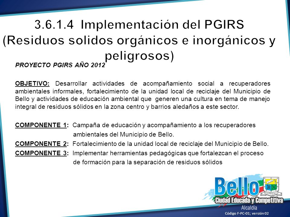3.6.1.4 Implementación del PGIRS (Residuos solidos orgánicos e inorgánicos y peligrosos)