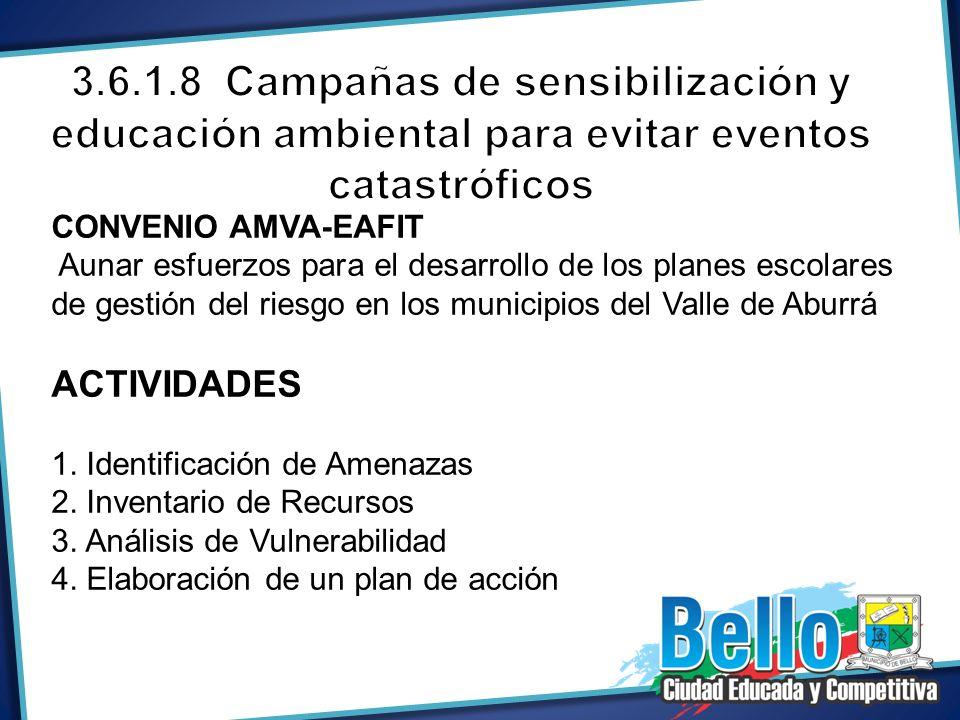 3.6.1.8 Campañas de sensibilización y educación ambiental para evitar eventos catastróficos