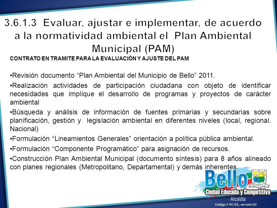 3.6.1.3 Evaluar, ajustar e implementar, de acuerdo a la normatividad ambiental el Plan Ambiental Municipal (PAM)