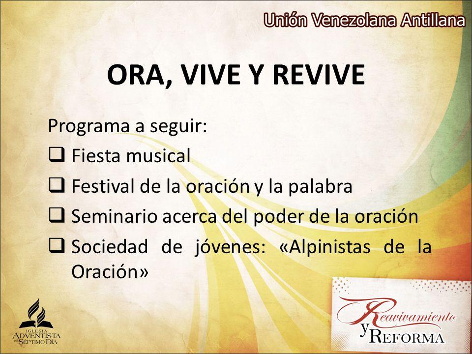 ORA, VIVE Y REVIVE Programa a seguir: Fiesta musical