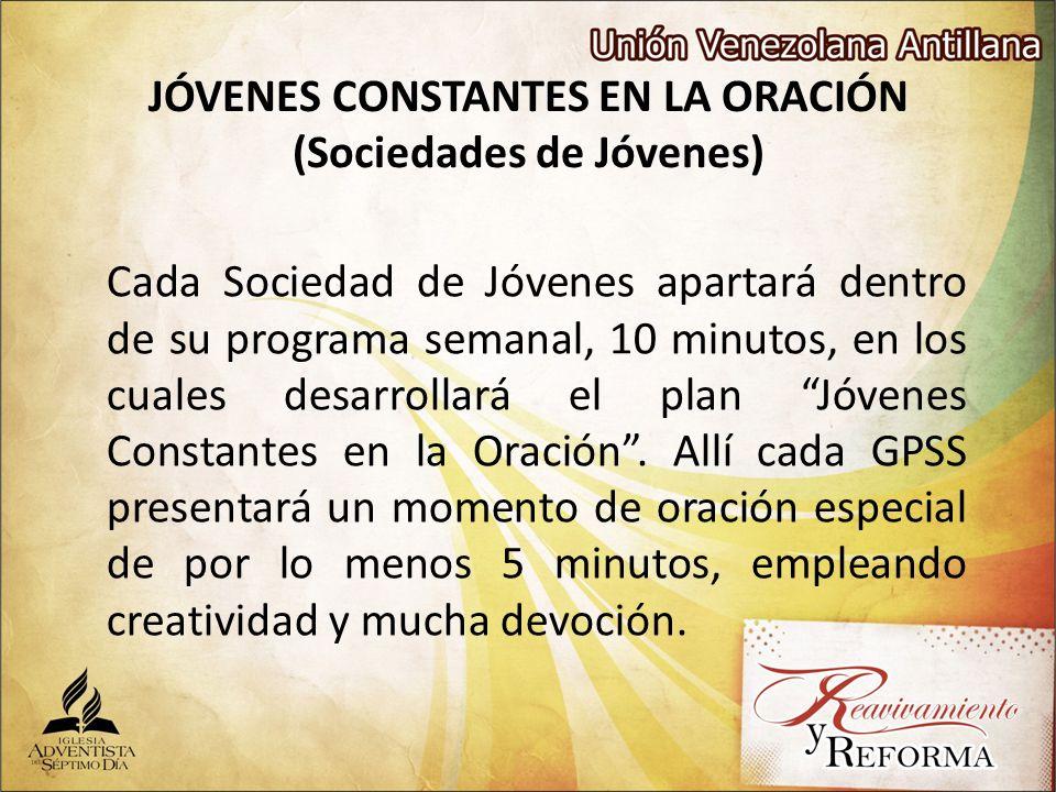 JÓVENES CONSTANTES EN LA ORACIÓN (Sociedades de Jóvenes)