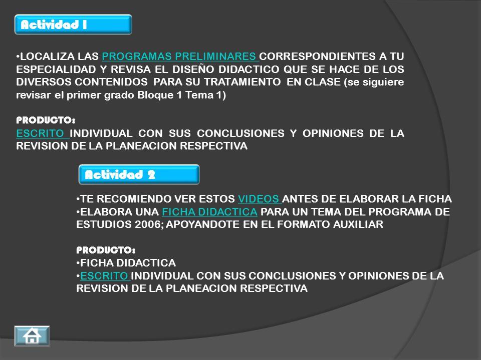 LOCALIZA LAS PROGRAMAS PRELIMINARES CORRESPONDIENTES A TU ESPECIALIDAD Y REVISA EL DISEÑO DIDACTICO QUE SE HACE DE LOS DIVERSOS CONTENIDOS PARA SU TRATAMIENTO EN CLASE (se siguiere revisar el primer grado Bloque 1 Tema 1)
