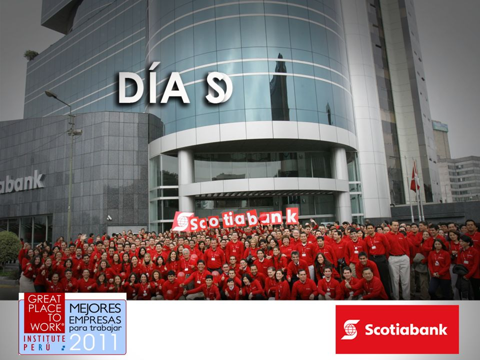 que ustedes me permitirán llamar Día S porque eso es lo que fue, el día en que comenzamos a ser oficialmente Scotiabank, luego de solo 6 meses de intenso trabajo de integración.