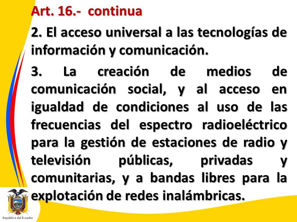 Art. 16.- continua 2. El acceso universal a las tecnologías de información y comunicación.