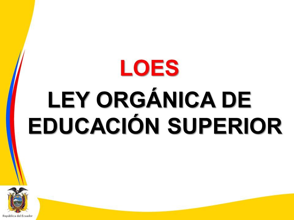LOES LEY ORGÁNICA DE EDUCACIÓN SUPERIOR