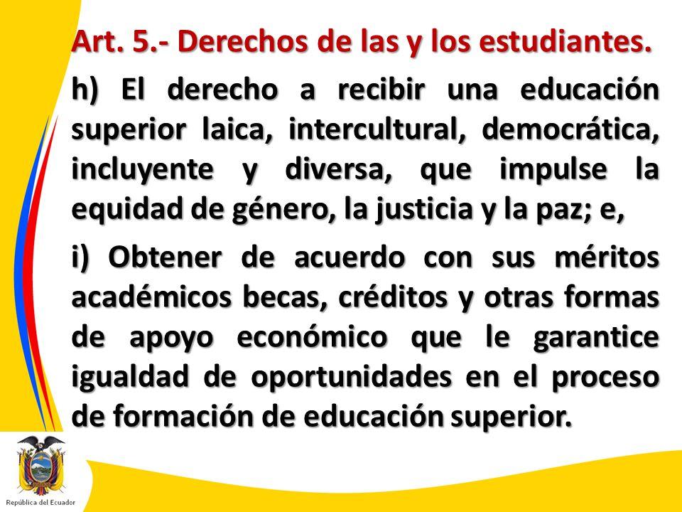 Art. 5.- Derechos de las y los estudiantes.