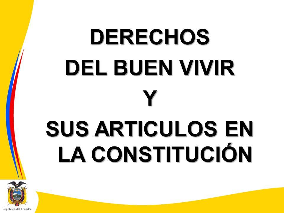 DERECHOS DEL BUEN VIVIR Y SUS ARTICULOS EN LA CONSTITUCIÓN