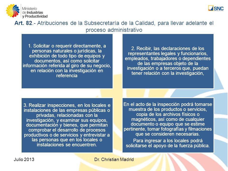 Art. 82.- Atribuciones de la Subsecretaría de la Calidad, para llevar adelante el proceso administrativo