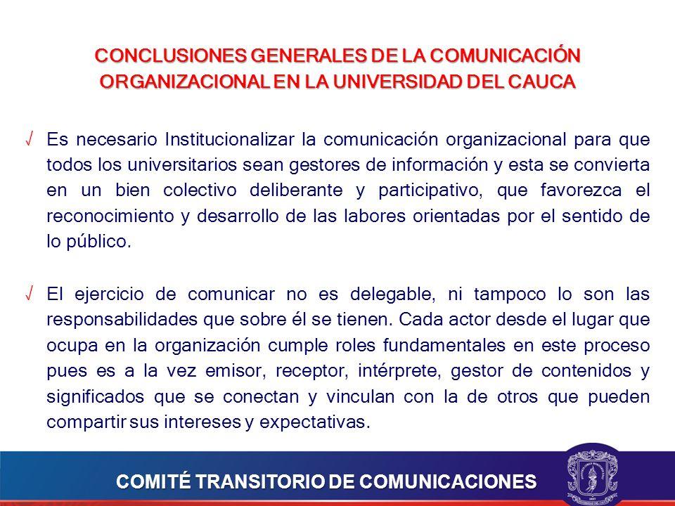 CONCLUSIONES GENERALES DE LA COMUNICACIÓN ORGANIZACIONAL EN LA UNIVERSIDAD DEL CAUCA
