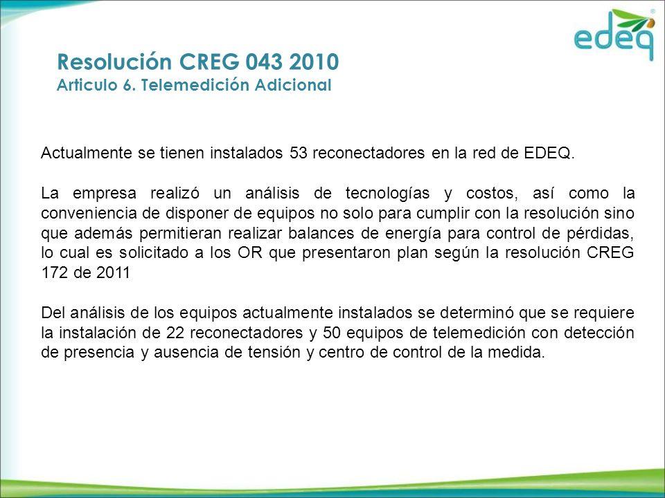 Resolución CREG 043 2010 Articulo 6. Telemedición Adicional