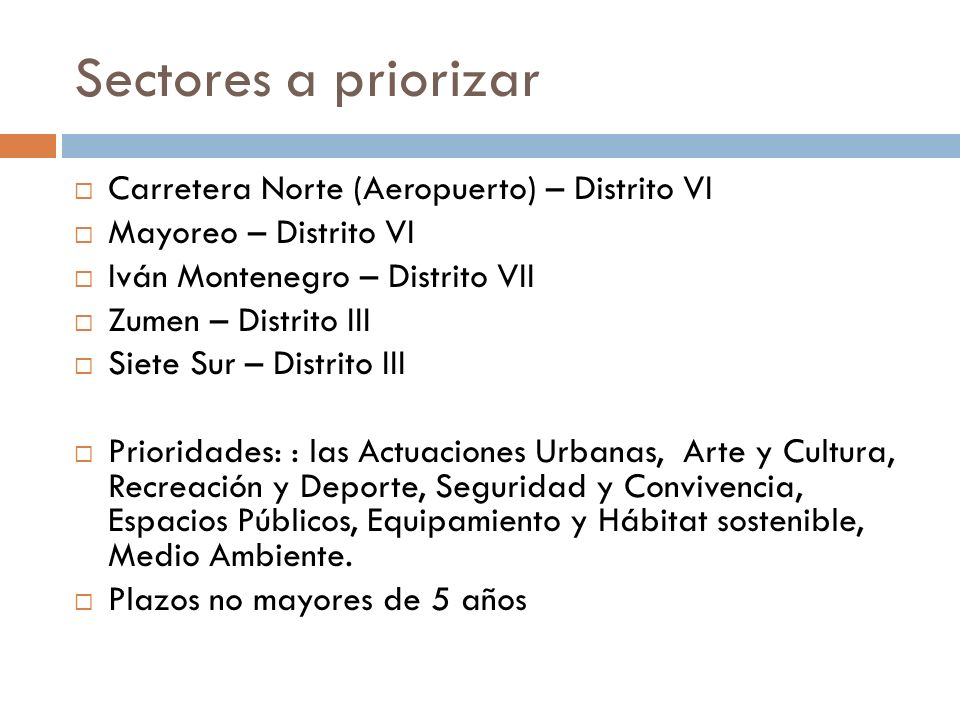 Sectores a priorizar Carretera Norte (Aeropuerto) – Distrito VI