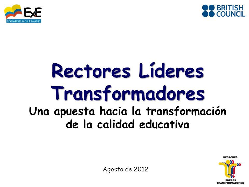 Rectores Líderes Transformadores Una apuesta hacia la transformación de la calidad educativa