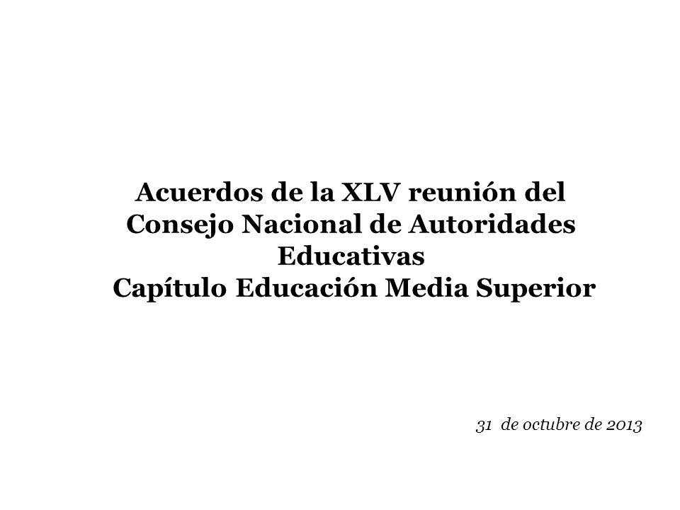 Acuerdos de la XLV reunión del Consejo Nacional de Autoridades Educativas Capítulo Educación Media Superior