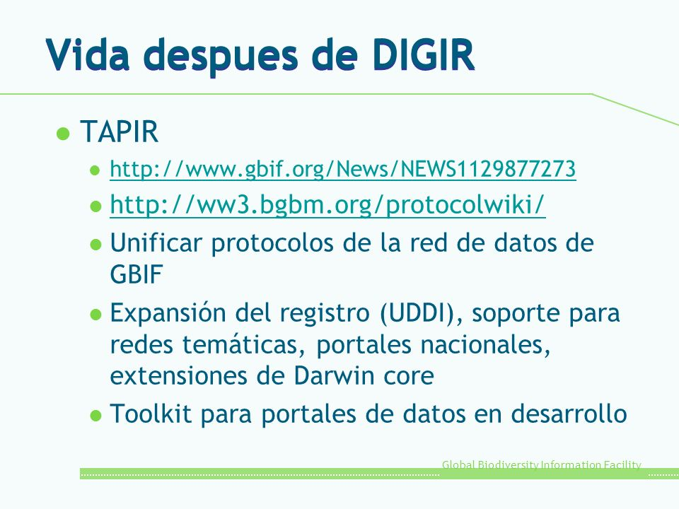 Vida despues de DIGIR TAPIR http://ww3.bgbm.org/protocolwiki/