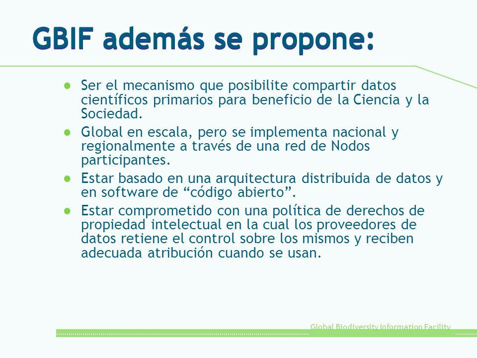 GBIF además se propone: