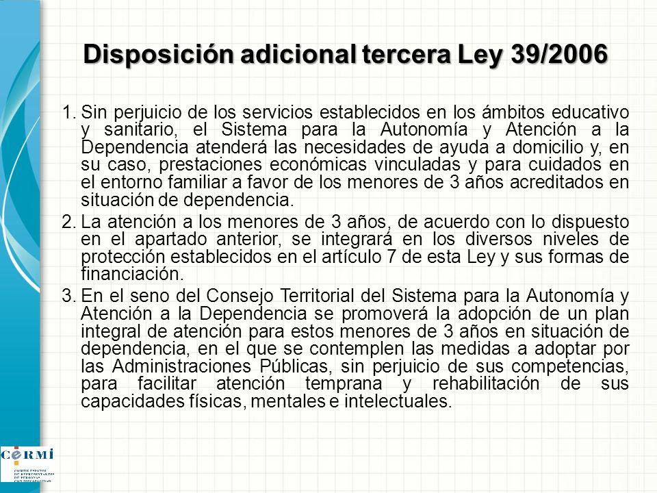 Disposición adicional tercera Ley 39/2006