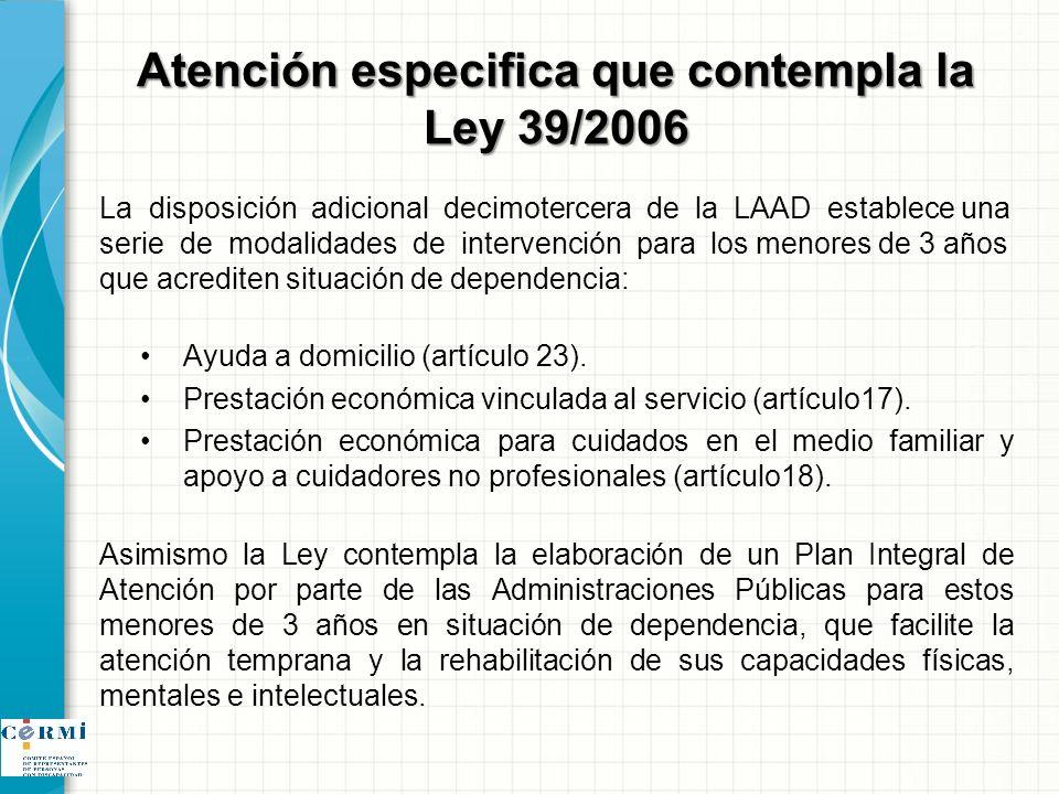 Atención especifica que contempla la Ley 39/2006