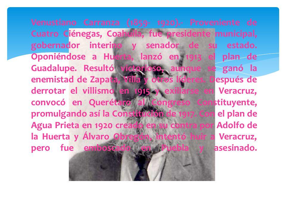 Venustiano Carranza (1859- 1920)