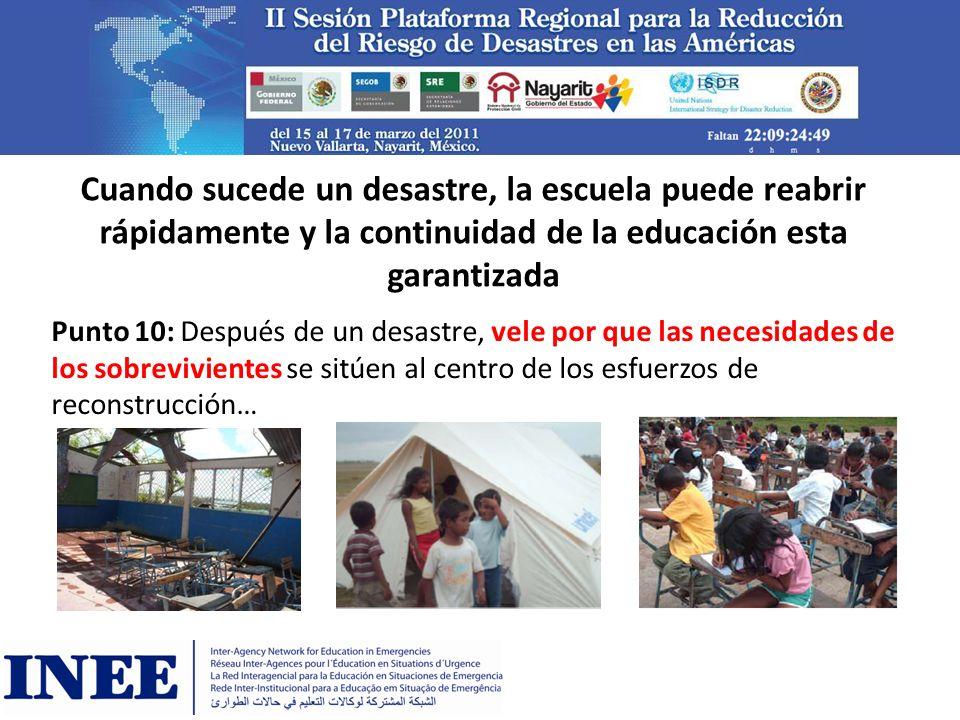 Cuando sucede un desastre, la escuela puede reabrir rápidamente y la continuidad de la educación esta garantizada