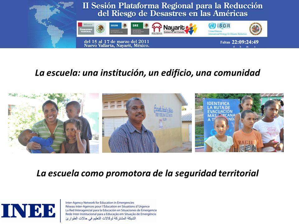 La escuela: una institución, un edificio, una comunidad La escuela como promotora de la seguridad territorial