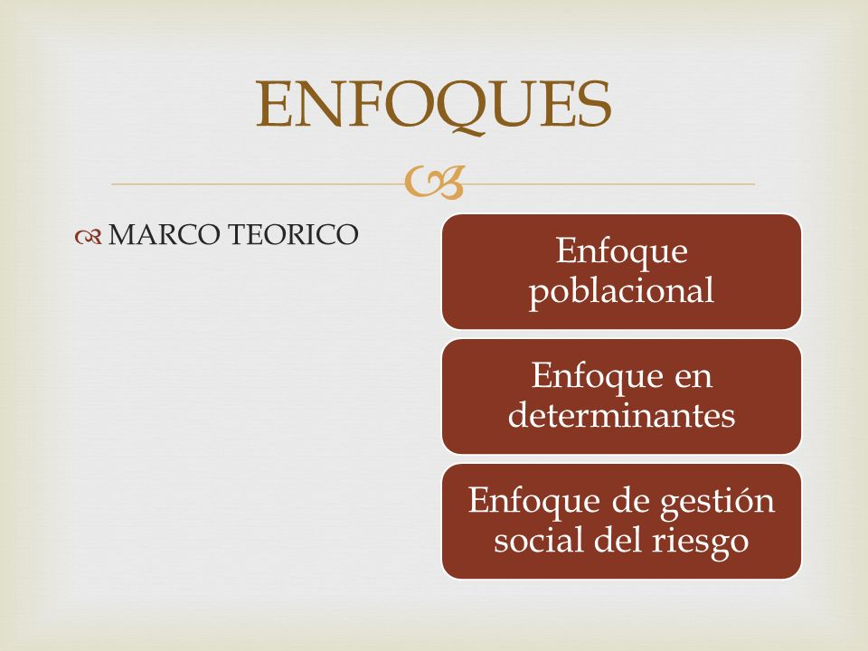 ENFOQUES Enfoque poblacional Enfoque en determinantes