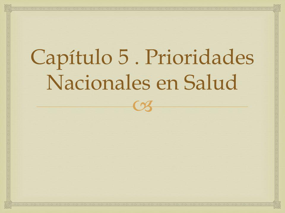 Capítulo 5 . Prioridades Nacionales en Salud
