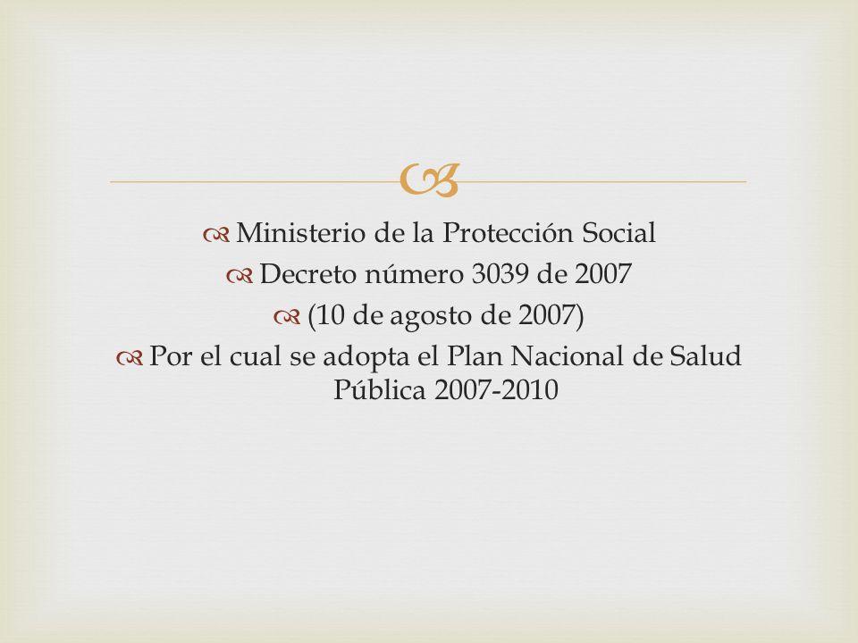 Ministerio de la Protección Social Decreto número 3039 de 2007