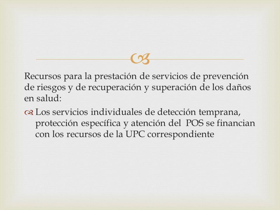 Recursos para la prestación de servicios de prevención de riesgos y de recuperación y superación de los daños en salud: