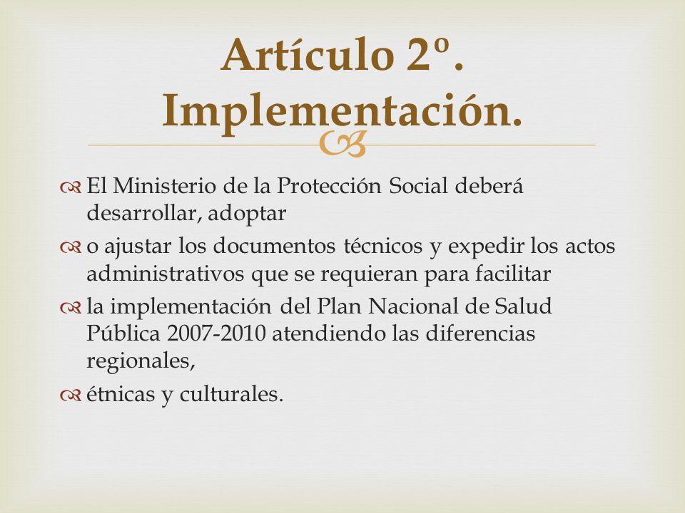Artículo 2º. Implementación.
