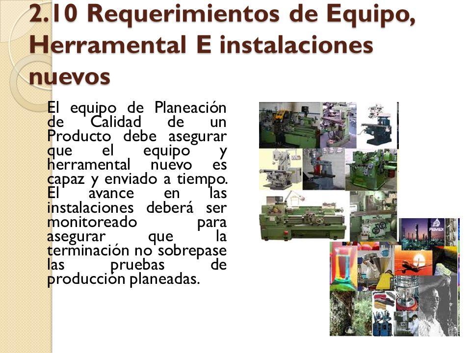 2.10 Requerimientos de Equipo, Herramental E instalaciones nuevos