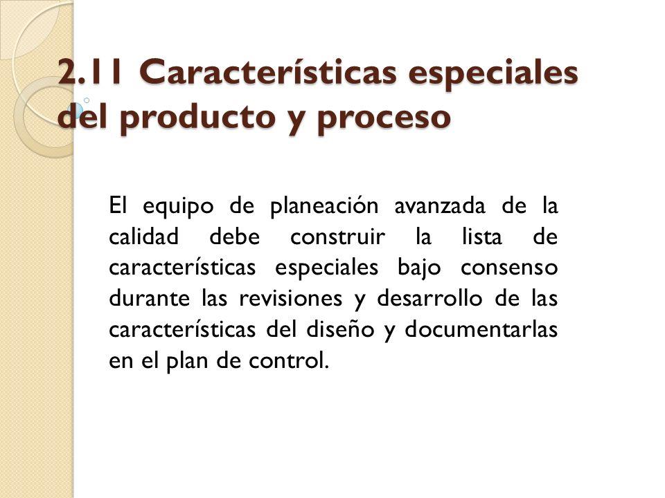 2.11 Características especiales del producto y proceso