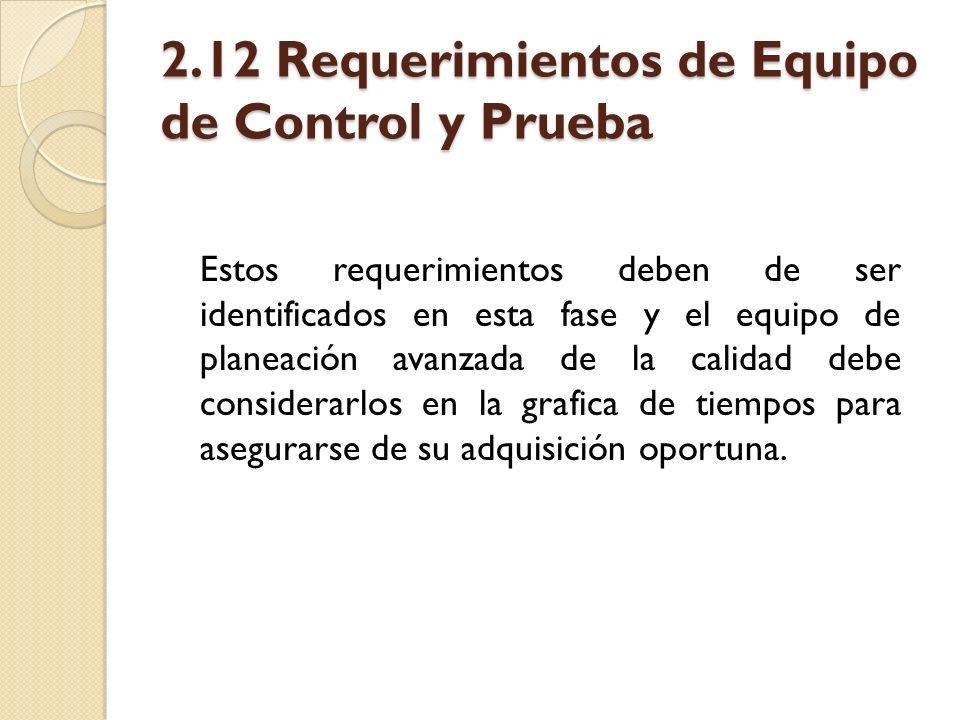 2.12 Requerimientos de Equipo de Control y Prueba