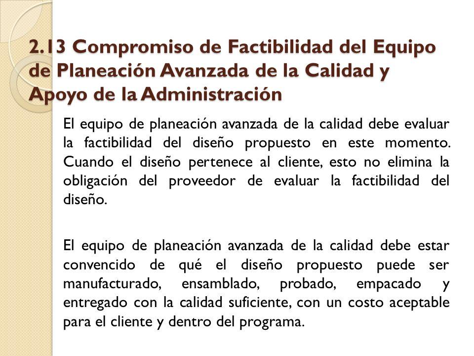 2.13 Compromiso de Factibilidad del Equipo de Planeación Avanzada de la Calidad y Apoyo de la Administración
