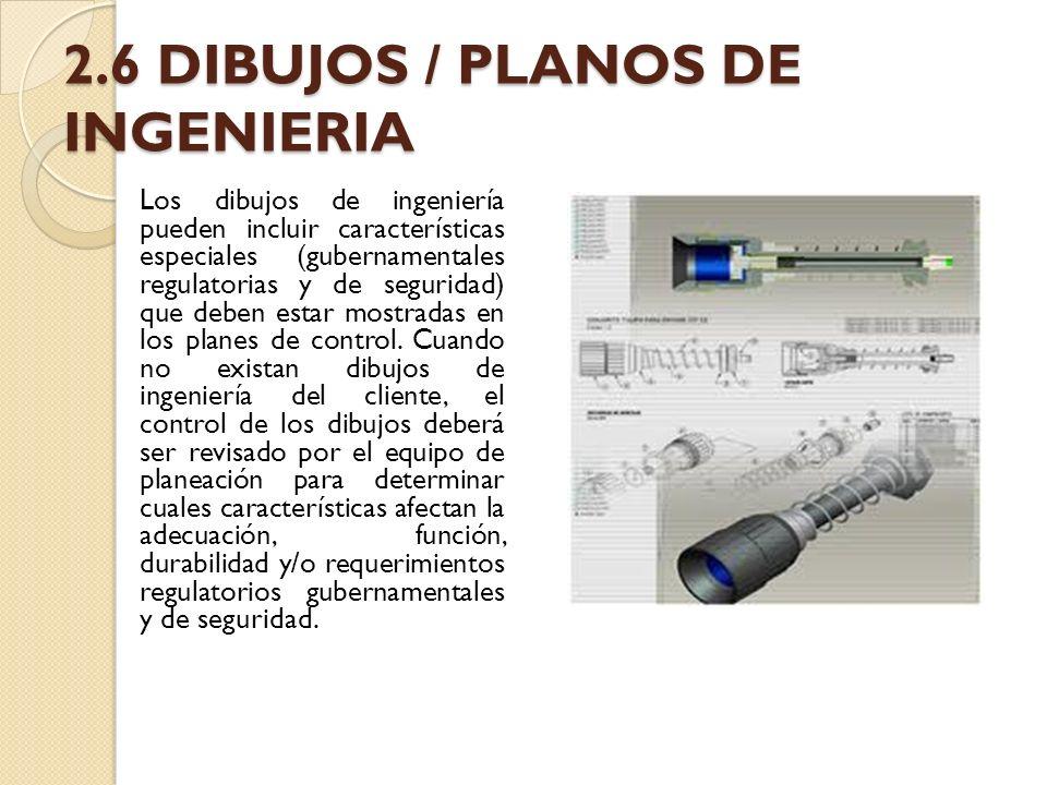 2.6 DIBUJOS / PLANOS DE INGENIERIA