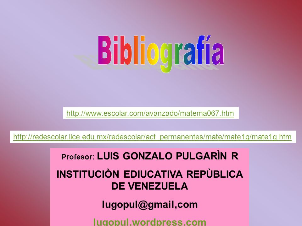 Bibliografía INSTITUCIÒN EDIUCATIVA REPÙBLICA DE VENEZUELA