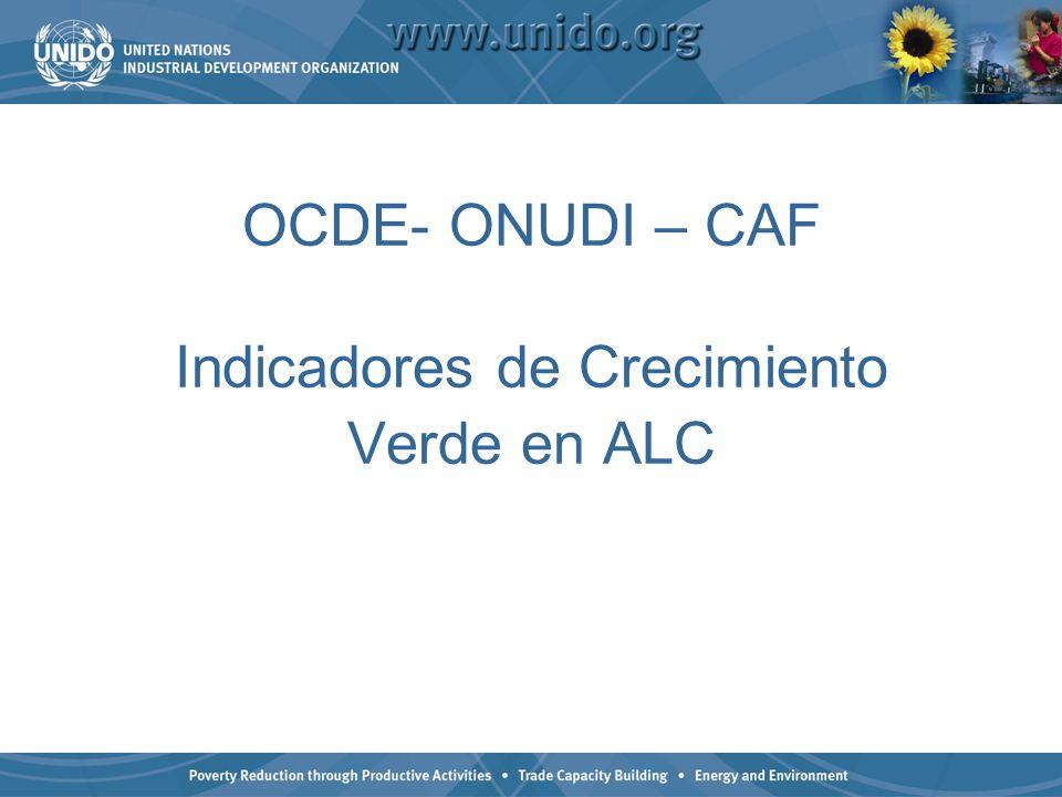 OCDE- ONUDI – CAF Indicadores de Crecimiento Verde en ALC