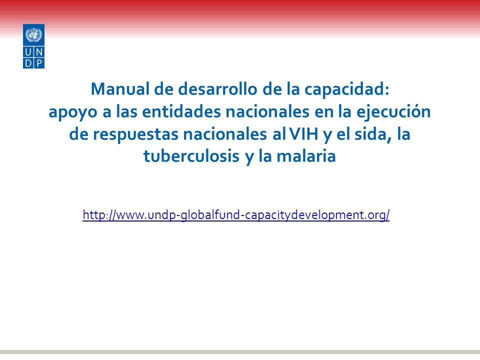 Manual de desarrollo de la capacidad: apoyo a las entidades nacionales en la ejecución de respuestas nacionales al VIH y el sida, la tuberculosis y la malaria