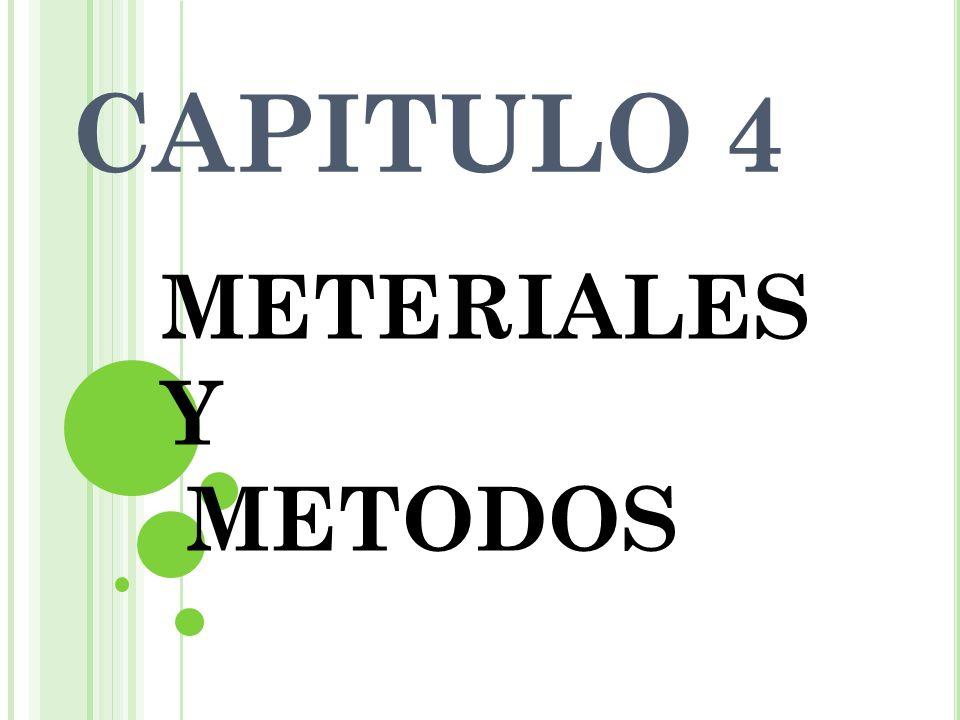 CAPITULO 4 METERIALES Y METODOS
